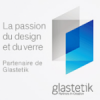 Gastetik, a passion du design et du verre